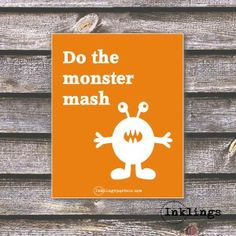 October FREE Printable Poster: Do the monster mash! From Inklings Posters ~DIY Halloween Decor~