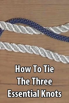 Knot-tying is an important skill in survival. There are many knots you can make, but these are the three essential knots.