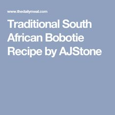 Traditional South African Bobotie Recipe by AJStone