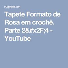 Tapete Formato de Rosa em crochê. Parte 2/4 - YouTube