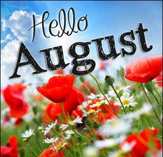 Welcome August Pictures Seasons Months, Days And Months, Seasons Of The Year, Months In A Year, Four Seasons, 12 Months, August Wallpaper, Wallpaper For Facebook, August Month