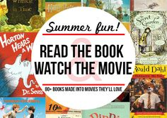 Want to have some fun reading with your kids? Read the book and then watch the movie! This great list of over 80 wonderful stories that have...