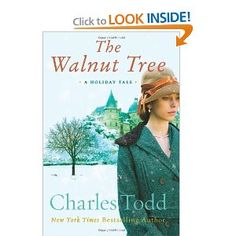 The Walnut Tree: A Holiday Tale: Charles Todd...related to Bess Crawford novels