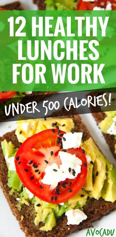 12 Healthy Lunches for Work Under 500 Calories | Healthy Recipes for Weight Loss | Quick and Easy Lunch Recipes | http://avocadu.com/healthy-lunches-for-work-under-500-calories/
