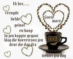 Good Morning Greetings, Good Morning Wishes, Day Wishes, Good Night Quotes, Morning Quotes, Goeie Nag, Goeie More, Afrikaans Quotes, Special Quotes