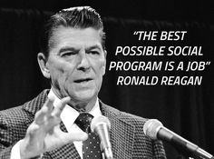 """""""The best possible social program is a job"""" Quote by a famous conservative Ronald Reagan. #Budget2017 #ABBudget #CDNPoli #ABPoli #ABGov #ABLeg #ABLeg #ABPoli"""