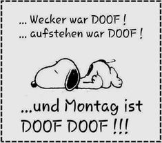 Weekday Quotes, Learn German, Snoopy And Woodstock, Peanuts Snoopy, Just Smile, Big Love, E Cards, Cool Words, Best Quotes