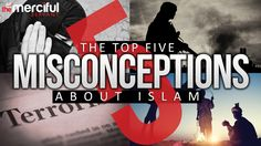 Top 5 Misconceptions About Islam