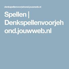 Spellen | Denkspellenvoorjehond.jouwweb.nl