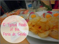 Tapa Thursday: 10 Typical Foods You'll Eat at the Feria de Abril