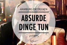 21 völlig absurde Dinge, die du in Hamburg machen kannst by Mit Vergnügen Hamburg