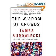 """The Wisdom of Crowds – Enquanto nossa cultura confia em especialistas e desconfia da sabedoria das massas, o colunista do New Yorker, James Surowiecki, argumenta que """"sob circunstâncias corretas, grupos são impressionantemente inteligentes, e muitas vezes são mais inteligentes do que as pessoas mais inteligentes neles."""