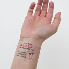 15 cute custom temporary tattoos letting everyone know that its your besties bachelorette party and if youre lost, to buy you a drink.