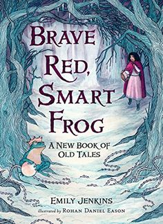 Brave Red, Smart Frog: A New Book of Old Tales by Emily J... https://www.amazon.com/dp/0763665584/ref=cm_sw_r_pi_dp_U_x_rsmrAbWVPWJSN