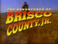 Title card from The Adventures of Brisco County, Jr., showing a cowboy riding towards the viewer, with the show's title across the screen.  --  I use too love this show ... and Bruce Campbell just puts the icing on the cake.  Interesting that the theme music eventually became the NBC 'Olympic Games' theme.
