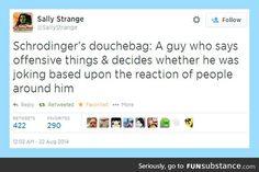 Schrodinger's douchebag