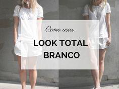 Como usar look total branco   semmoldura.com.br