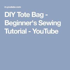 DIY Tote Bag - Beginner's Sewing Tutorial - YouTube
