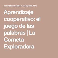 Aprendizaje cooperativo: el juego de las palabras | La Cometa Exploradora