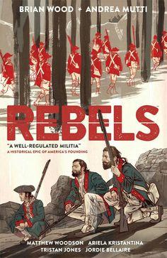 Rebels; A Well-Regulated Militia