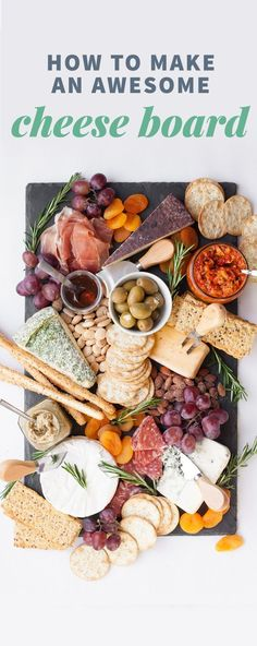 How to Make an Awesome Cheese Board in Minutes #chesseboard #howtomakeacheeseboard #appetizers