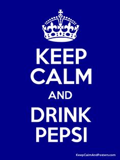 Keep Calm and DRINK PEPSI Poster