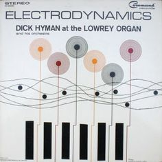 Dick Hyman and his Orchestra - Electrodynamics (1963)