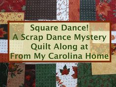 Square Dance! at FromMyCarolinaHome.com - free quilt along, begins January 19th, monthly clues, all scraps!!