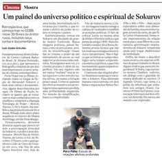 Alexander Sokurov - Poeta Visual (até 16 de junho). Veículo: O Estado de S.Paulo. Data: 22/05/2013