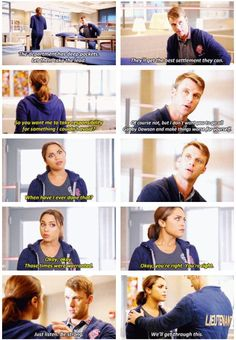 Dawson: So you want me to take responsibility for something I couldn't avoid? Casey: Of course not, but I don't want you to go all Gabby Dawson and make things worse for yourself. Dawson: When have I ever done that? Okay, okay. Those times were warranted. (5x06)
