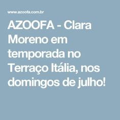 AZOOFA - Clara Moreno em temporada no Terraço Itália, nos domingos de julho!