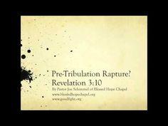 Pre-Tribulation Rapture?? A Study of Revelation 3:10 by Pastor Joe Schimmel