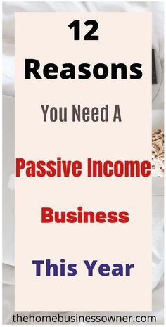 Learn 12 reasons you need to have a passive income business in 2020. #passiveincome #onlinebusiness #homebusinessidea