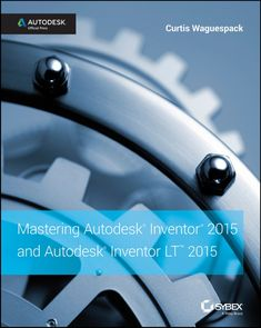 194e0c2b797 Mastering Autodesk Inventor 2015 and Autodesk Inventor LT 2015  Autodesk  Official Press (eBook)