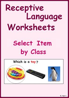 Receptive Language Worksheets -Select Item by Class,  great printables for increasing receptive language skills, good for students with autism and special needs.