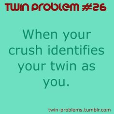 Twin Problems Twin Problems, Twin Humor, When Your Crush, Mood Quotes, Twins, Life, Gemini, Twin