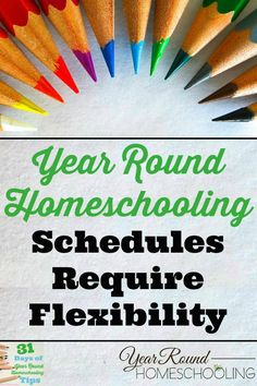 Year Round Homeschooling Schedules Require Flexibility http://www.yearroundhomeschooling.com/year-round-homeschooling-schedules-require-flexibility/?utm_content=bufferbbb3a&utm_medium=social&utm_source=pinterest.com&utm_campaign=buffer