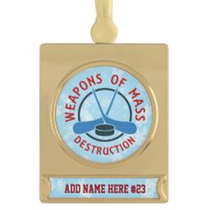 Personalized #Hockey Weapons Christmas  Gold Plated Banner Ornament. Custom printed Christmas ornament with customizable text banner. Check my store: http://www.zazzle.com/gamefacegear*/  for many more seasonal products. #ChristmasOrnaments