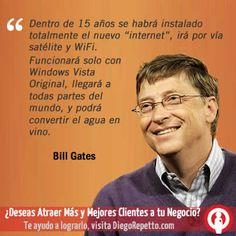 Dentro de 15 años se habrá instalado totalmente el nuevo internet, irá por vía satélite y wifi. Funcionanrá solo con Windows Vista Original, llegará a todas partes del mundo, y podrá convertir el agua en vino. Bill Gatesq