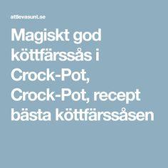 Magiskt god köttfärssås i Crock-Pot, Crock-Pot, recept bästa köttfärssåsen