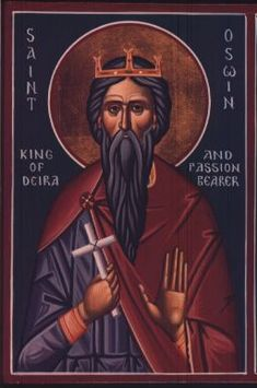 icon from Holy Transfiguration Monastery, Boston.Today is the feast of St. Oswin, king and martyr of Northumbria (651). David Farmer writes: 'Oswin (Oswini) (d. 651), king of Deira in Northumbria 6...