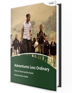 Looking for volunteer opportunities, advice and inspiration? check out: Adventures Less Ordinary - How To Travel And Do Good - Inspired Challenge Us Travel, Family Travel, Travel Books, Work Abroad, Volunteer Abroad, Sustainable Tourism, Mexico Vacation, Gap Year, Change The World