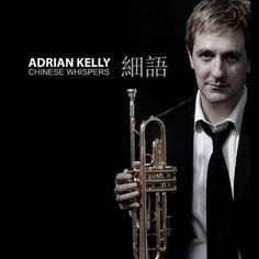 Adrian Kelly - Chinese Whispers