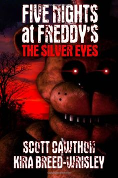 Five Nights at Freddy's: The Silver Eyes by Scott Cawthon (Paperback: 466 page)
