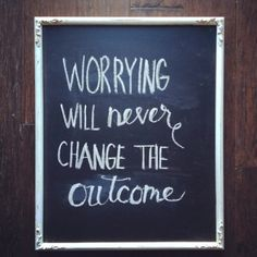 ☺ Worrying will never change the outcome : How To Stop Worrying As A Man