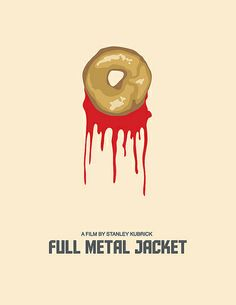 Full Metal Jacket's poster..is that a jelly doughnut in yr ft.locker private