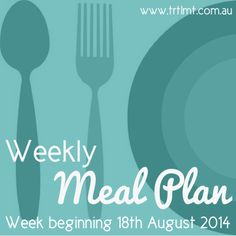 Weekly Meal Plan 18th August 2014