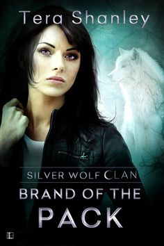 Brand of the Pack (Silver Wolf Clan) by Shanely Tera | KENSINGTON (June 9, 2015)