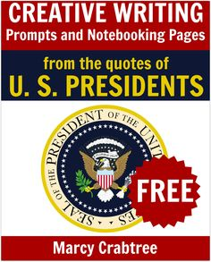 FREE Creative Writing Prompts and Notebooking Pages based on the quotes of U. S. Presidents