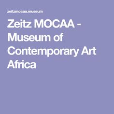 Museum of Contemporary Art Africa Museum Of Contemporary Art, Art Museum, Africa, Galleries, Holiday Ideas, Safari, Travel, Viajes, Museum Of Art